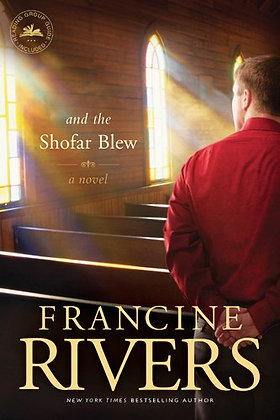 And the Shofar Blew: A Novel (The Contemporary Christian Fiction Story of a Youn
