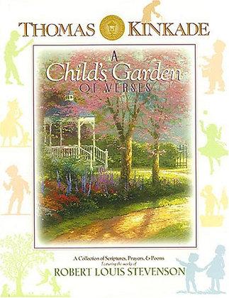 Thomas Kinkade'S A Child'S Garden Of Verses: A Collection Of Scriptures, Prayers