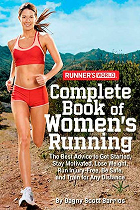 Runner's World Complete Book of Women's Running: The Best Advice to Get Started,