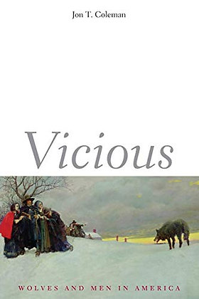 Vicious: Wolves And Men In America (The Lamar Series In Western History)