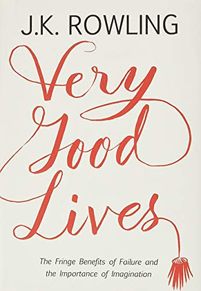 Very Good Lives: The Fringe Benefits of Failure and the Importance of Imaginatio