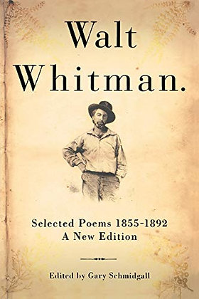 Walt Whitman: Selected Poems 1855-1892