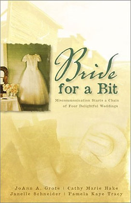 A Bride For A Bit (Inspirational Romance Collection)