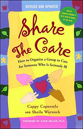 Share The Care: How To Organize A Group To Care For Someone Who Is Seriously Ill