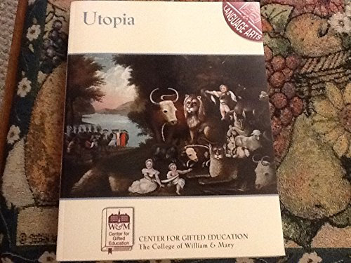 Utopia: Man'S Changing Ideas Of The Ideal