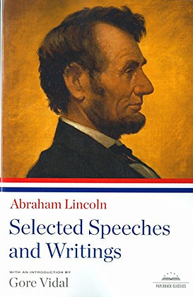 Abraham Lincoln: Selected Speeches and Writings: A Library of America Paperback
