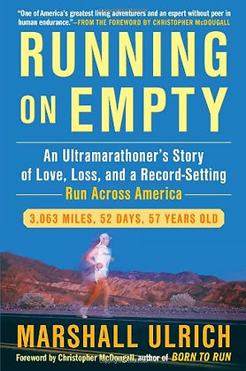 Running On Empty: An Ultramarathoner'S Story Of Love, Loss, And A Record-Setting