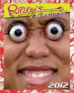Ripley's Believe It or Not! Special Edition 2012 Scholastic
