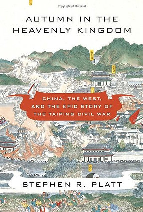Autumn In The Heavenly Kingdom: China, The West, And The Epic Story Of The Taipi