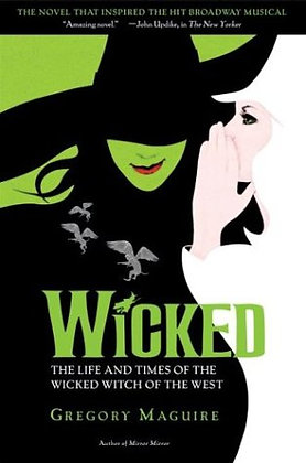 Wicked Musical Tie-In Edition : The Life And Times Of The Wicked Witch Of The We