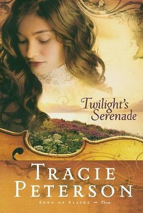 Twilight's Serenade (Song of Alaska Series, Book 3)