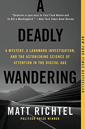 A Deadly Wandering: A Mystery, A Landmark Investigation, And The Astonishing Sci