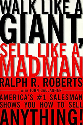 Walk Like a Giant, Sell Like a Madman: America's #1 Salesman Shows You How to Se