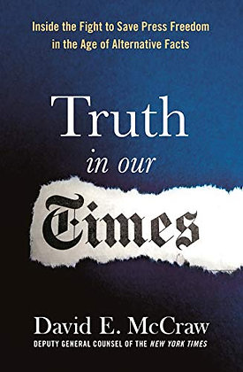 Truth in Our Times: Inside the Fight for Press Freedom in the Age of Alternative