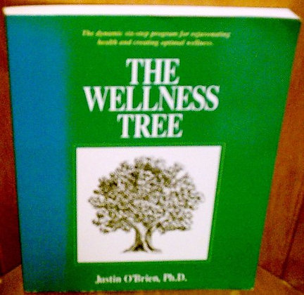 The Wellness Tree: The Dynamic Six-Step Program For Rejuvenating Health And Crea