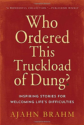 Who Ordered This Truckload of Dung?: Inspiring Stories for Welcoming Life's Diff