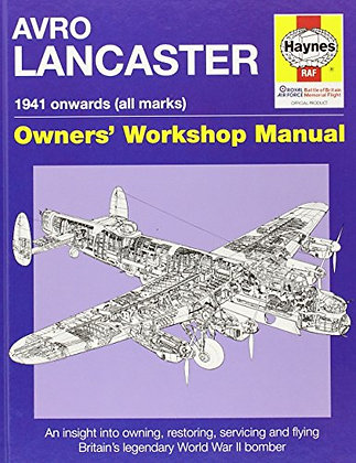 Avro Lancaster Owners' Workshop Manual 1941 Onwards (all marks)