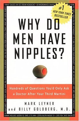 Why Do Men Have Nipples?: Hundreds of Questions You'd Only Ask a Doctor After Yo