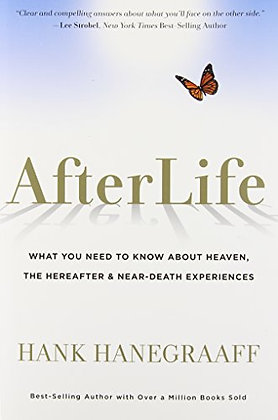 Afterlife: What You Really Want To Know About Heaven And The Hereafter