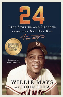 24: Life Stories and Lessons from the Say Hey Kid