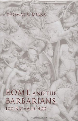 Rome And The Barbarians, 100 B.C.–A.D. 400 (Ancient Society And History)