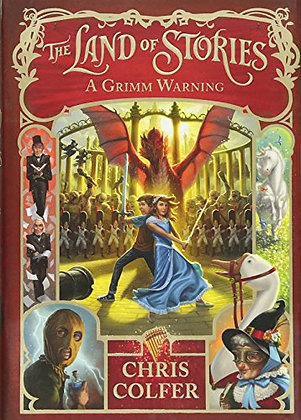 A Grimm Warning (The Land of Stories, 3)