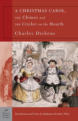 A Christmas Carol, The Chimes & The Cricket on the Hearth (Barnes & Noble Classi