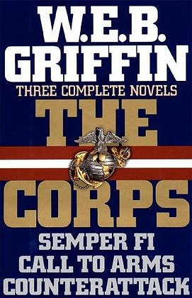 Three Complete Novels: The Corps: Semper Fi, Call To Arms, Counterattack