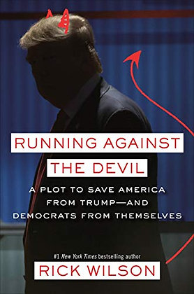 Running Against the Devil: A Plot to Save America from Trump--and Democrats from
