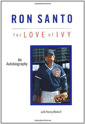 Ron Santo: For the Love of Ivy