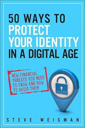 50 Ways to Protect Your Identity in a Digital Age: New Financial Threats You Nee