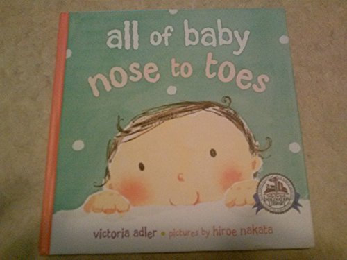 All of Baby Noes to Toes