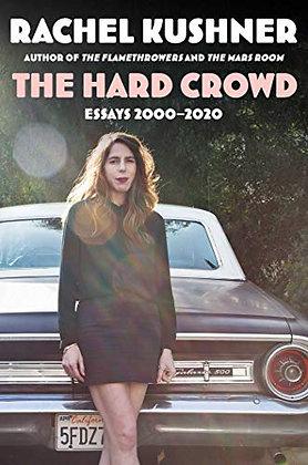 The Hard Crowd: Essays 2000-2020