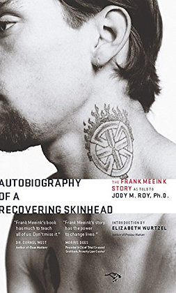 Autobiography of a Recovering Skinhead: The Frank Meeink Story as Told to Jody M