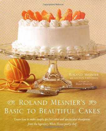 SIGNED COPY - Roland Mesnier's Basic To Beautiful Cakes