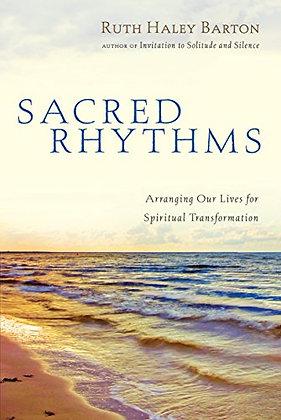Sacred Rhythms: Arranging Our Lives For Spiritual Transformation (Transforming R