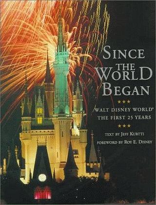 Since the World Began: Walt Disney World - The First 25 Years