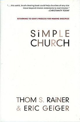 Simple Church: Returning to God's Process for Making Disciples