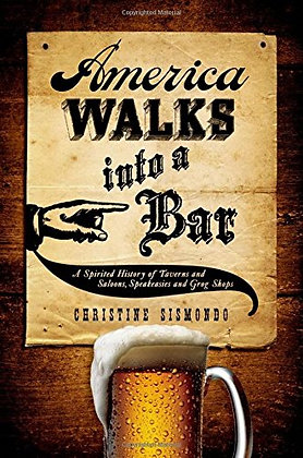 America Walks into a Bar: A Spirited History of Taverns and Saloons, Speakeasies