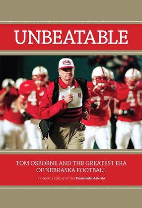 Unbeatable Tom Osborne And The Greatest Era Of Nebraska Football