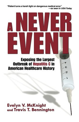 A Never Event: Exposing the Largest Outbreak of Hepatitis C in American Healthca