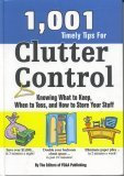 1001 Timely Tips For Clutter Control: Knowing What To Keep, When To Toss, And Ho