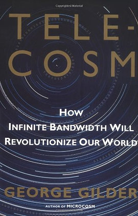 SIGNED COPY - Telecosm: How Infinite Bandwidth Will Revolutionize Our World