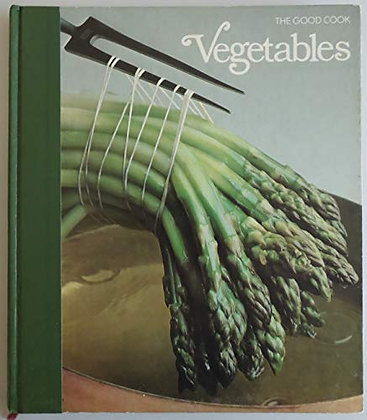 Vegetables (The Good Cook Techniques & Recipes Series)