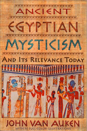 Ancient Egyptian Mysticism and Its Relevance Today