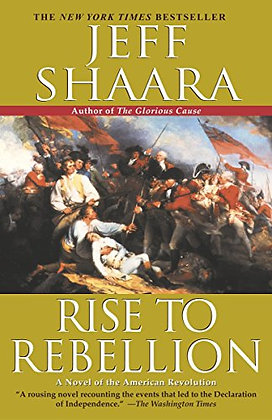 Rise to Rebellion: A Novel of the American Revolution (The American Revolutionar