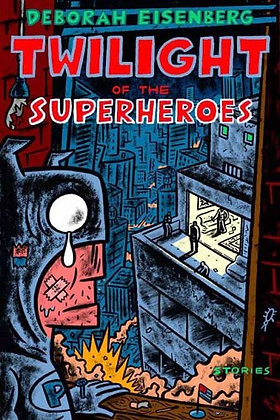 Twilight Of The Superheroes: Stories