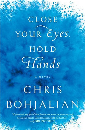 SIGNED COPY - Close Your Eyes, Hold Hands: A Novel