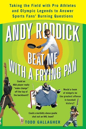 Andy Roddick Beat Me With A Frying Pan