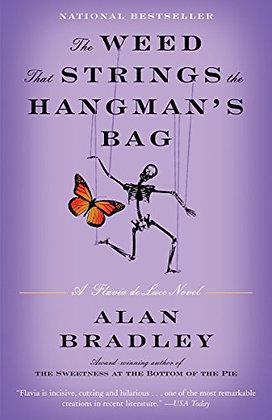 The Weed That Strings the Hangman's Bag: A Flavia de Luce Novel